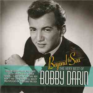 Bobby Darin - Beyond The Sea The Very Best Of Bobby Darin FLAC download