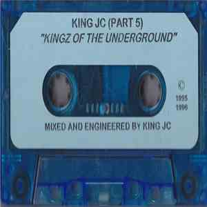 King JC - (Part 5) - Kingz Of The Underground flac download