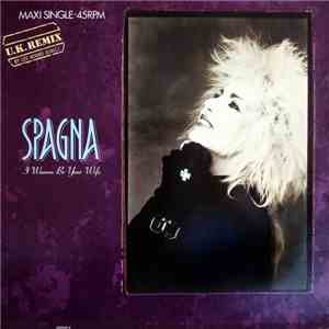 Spagna - I Wanna Be Your Wife (U.K. Remix) FLAC download
