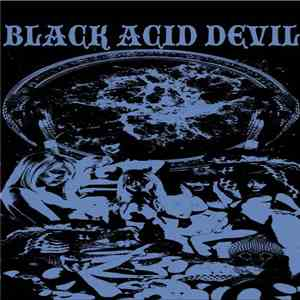 Black Acid Devil - Live At The Marquis Theatre 7-30-2013 FLAC download