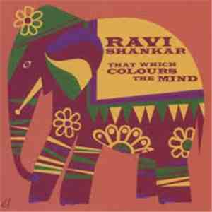 Ravi Shankar - That Which Colours The Mind flac download