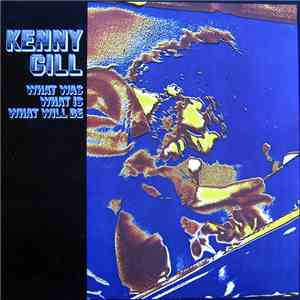 Kenny Gill - What Was, What Is, What Will Be flac download