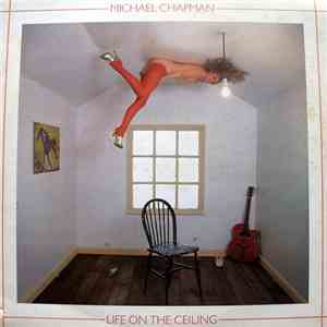Michael Chapman  - Life On The Ceiling FLAC download