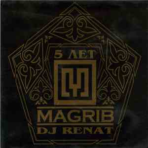 DJ Renat - Magrib 5 Лет FLAC download