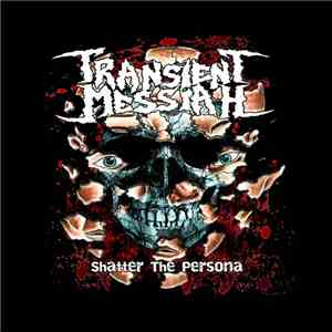 Transient Messiah - Shatter The Persona flac download