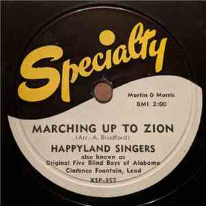 The Happyland Singers Also Known As Original Five Blind Boys Of Alabama - Marching Up To Zion / Does Jesus Care? FLAC download