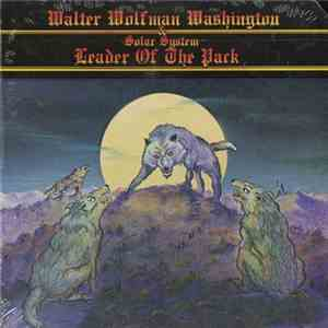 "Walter ""Wolfman"" Washington & Solar System - Leader Of The Pack FLAC download"