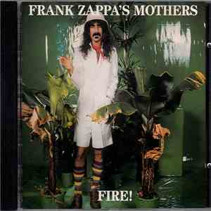 Frank Zappa 's Mothers - Fire! FLAC download