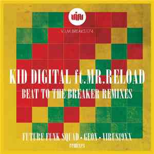 Kid Digital ft. Mr. Reload - Beat To The Breaker Remixes FLAC download