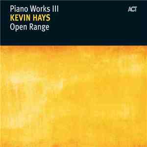 Kevin Hays - Piano Works III: Open Range flac download
