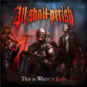 All Shall Perish - This Is Where It Ends FLAC download