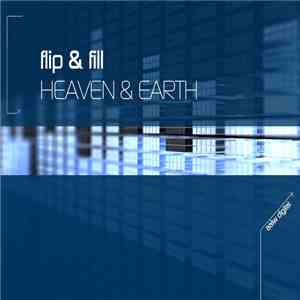 Flip & Fill - Heaven & Earth flac download