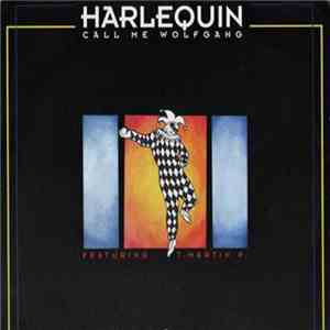Harlequin  Featuring T. Martin P. - Call Me Wolfgang flac download