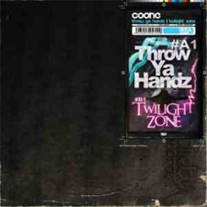 Coone - Throw Ya Handz / Twilight Zone flac download