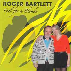 Roger Bartlett - Fool For A Blonde flac download