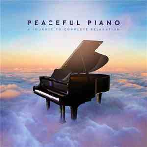 Various - Peaceful Piano: A Journey To Complete Relaxation flac download