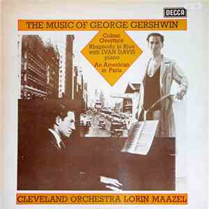 George Gershwin, Cleveland Orchestra, Lorin Maazel - The Music Of George Gershwin FLAC download