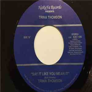 Trina Thomson - Say It Like You Mean It / A Reason To Live FLAC download