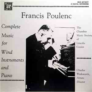 Francis Poulenc - The Chamber Music Society Of Lincoln Center, Charles Wadsworth - Complete Music For Wind Instruments And Piano FLAC download