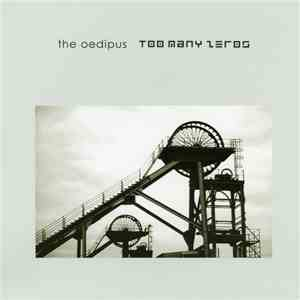 The Oedipus, Too Many Zeros - The Oedipus/Too Many Zeros split FLAC download