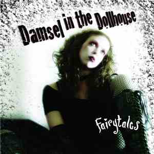 Damsel In The Dollhouse - Fairytales flac download
