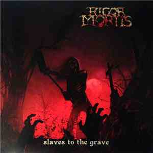 Rigor Mortis  - Slaves To The Grave flac download