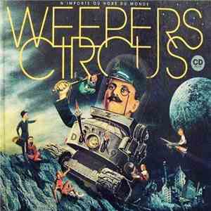 Weepers Circus - N'Importe Où Hors Du Monde FLAC download